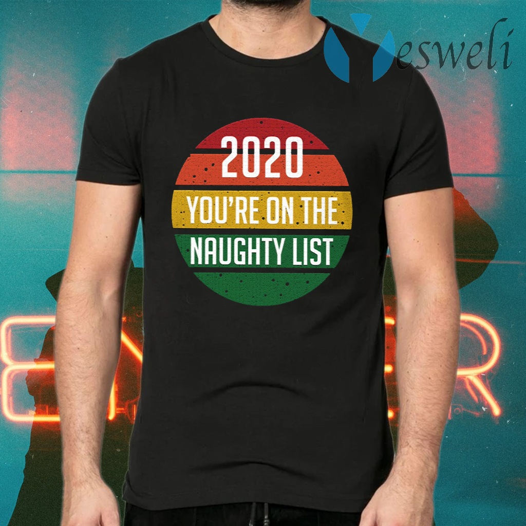 2020 You're On The Naughty List Vintage T-Shirts