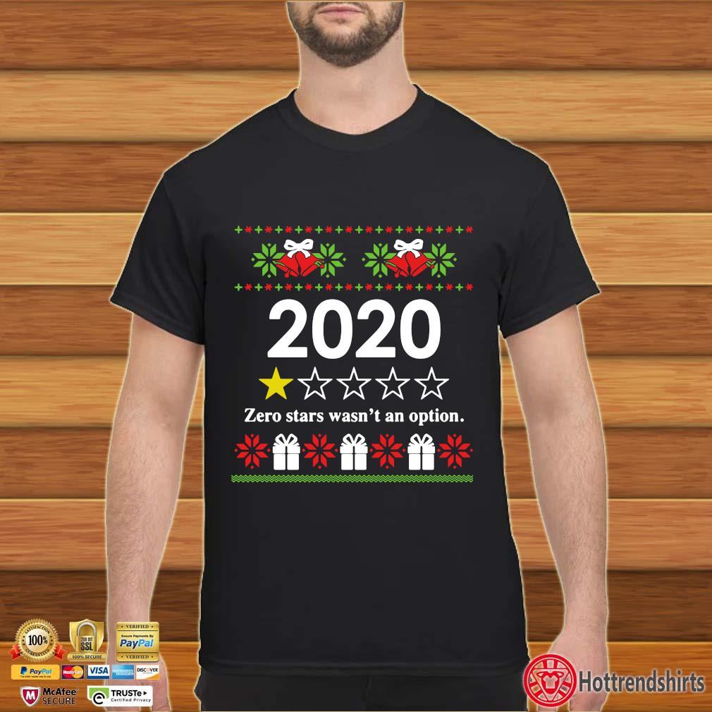 2020 zero stars wasn't an option Ugly Christmas shirt