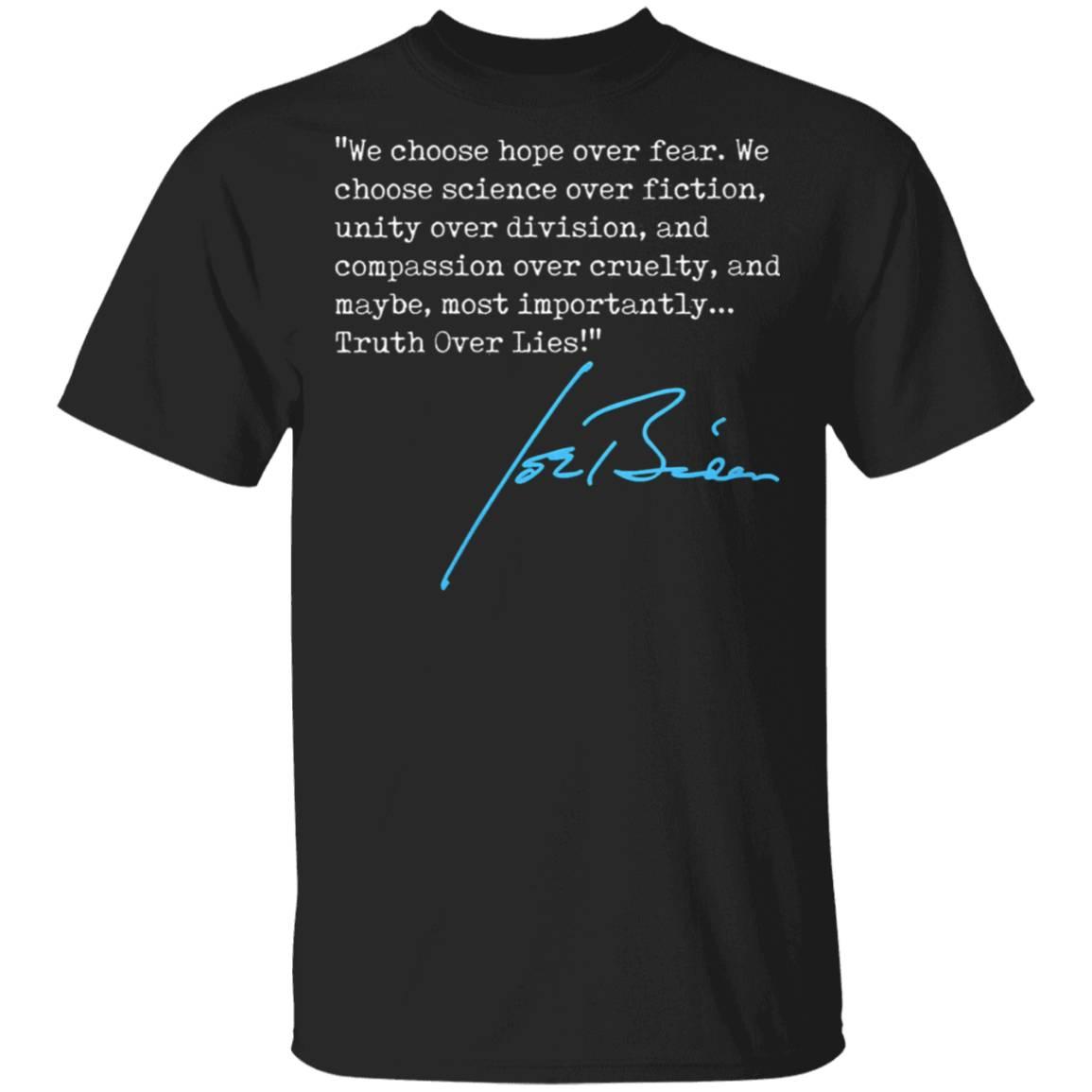 We choose hope over fear Truth Over Lies Joe Biden 2020 signature T-Shirt