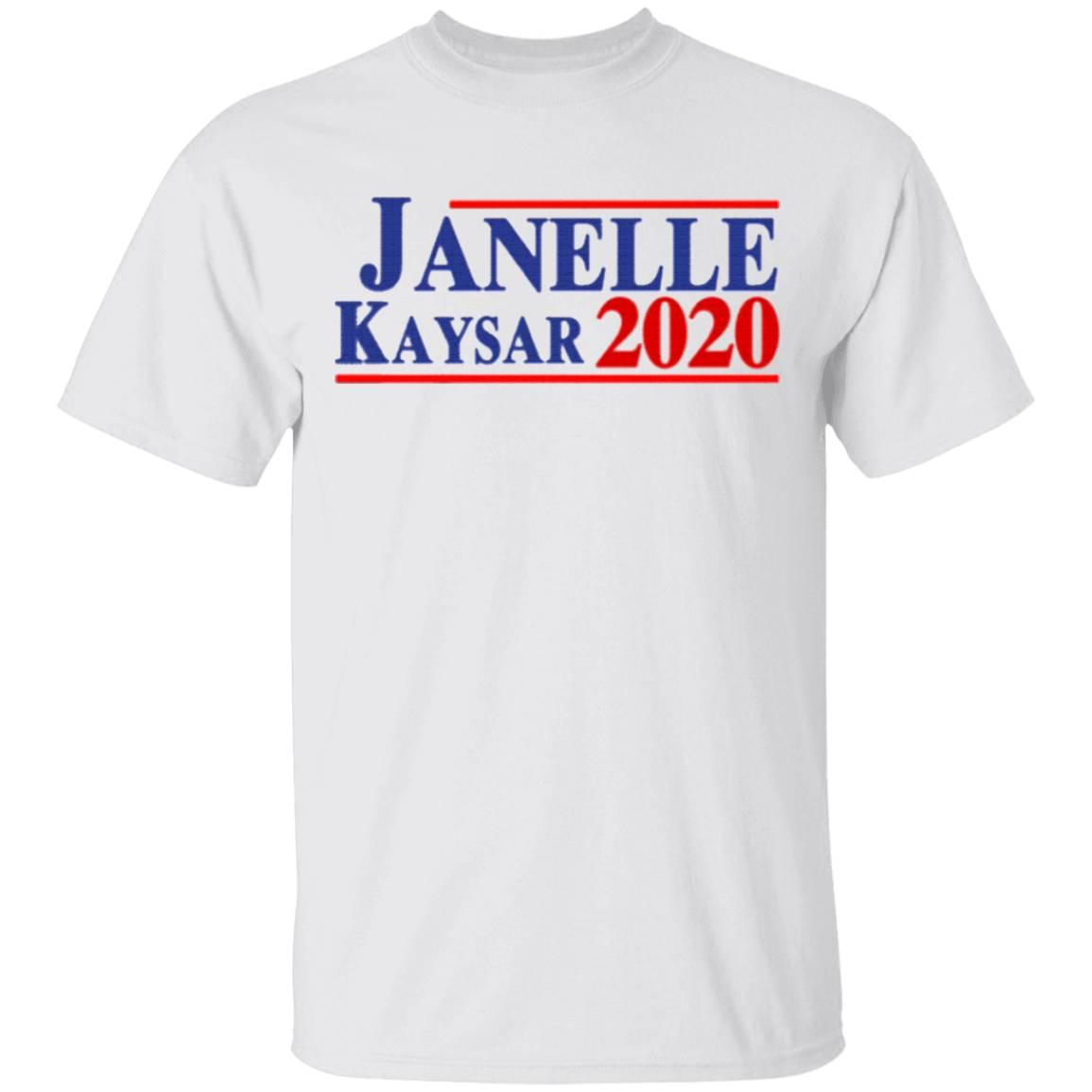 Janelle Kaysar 2020 For President T-Shirt