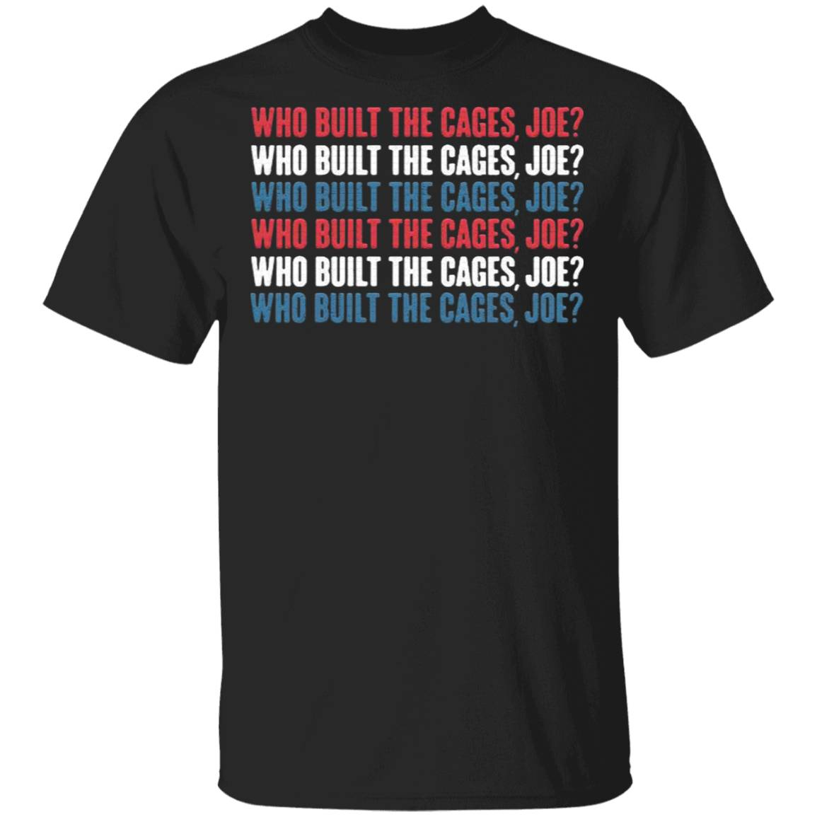 Who Built the Cage Joe funny T-Shirt