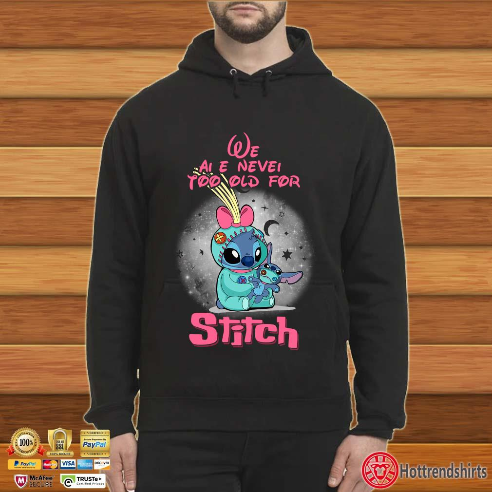 We are never too old for stitch Halloween s Hoodie