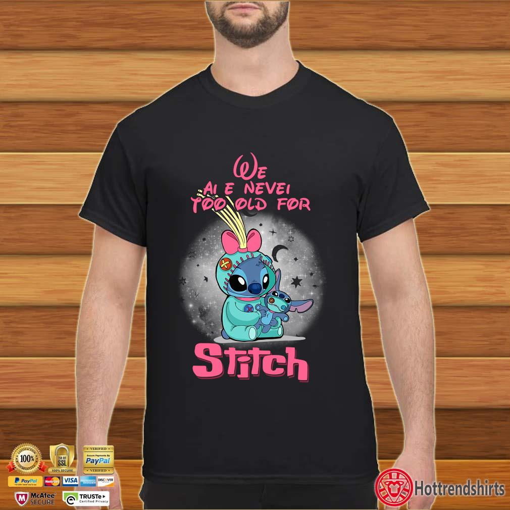 We are never too old for stitch Halloween shirt