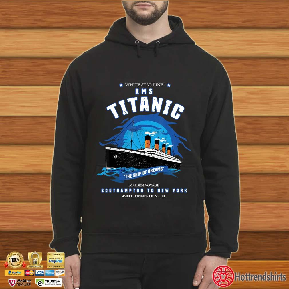 White star line RMS titanic the ship of dreams s Hoodie