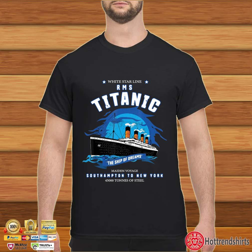 White star line RMS titanic the ship of dreams shirt