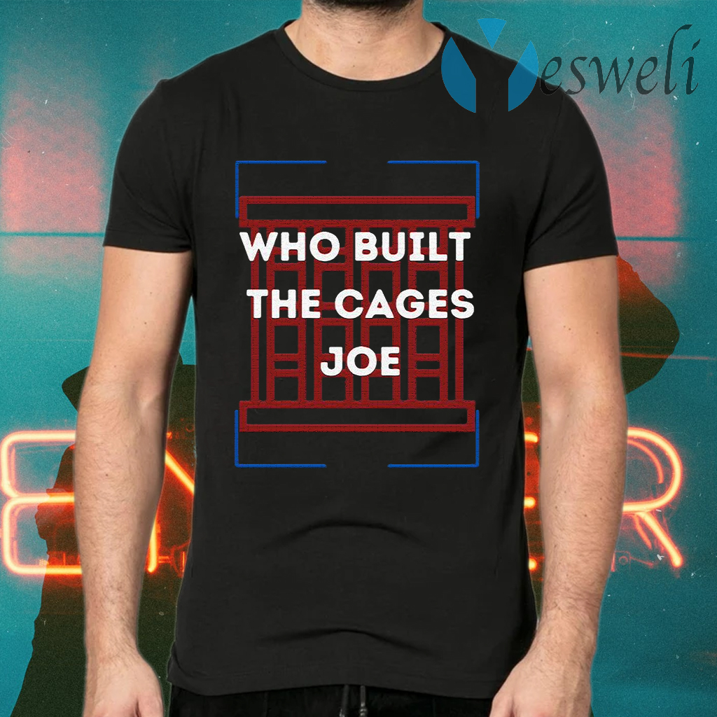 Who built the cages Joe America Room T-Shirts