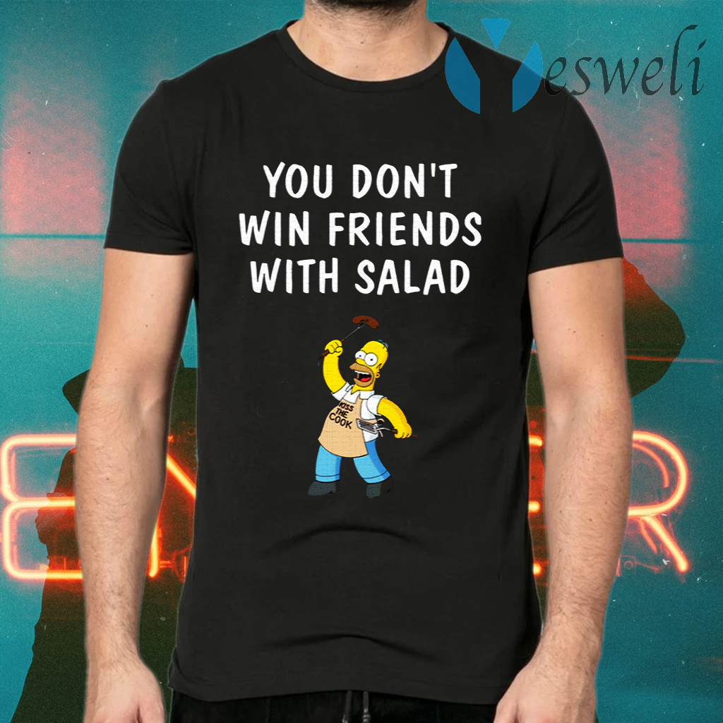 You Don't Win Friends With Salad Simpsons T-Shirts