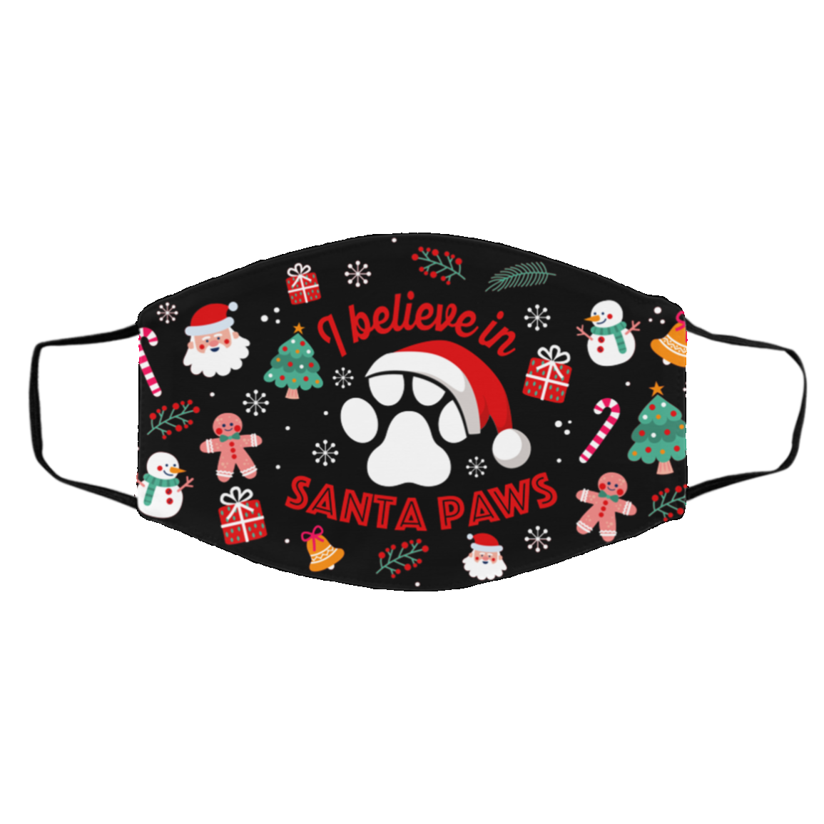 I Believe In Santa Paw Christmas Washable Reusable Custom Printed Cloth Face Mask Cover, Black, Cloth Face Cover – Medium/Large