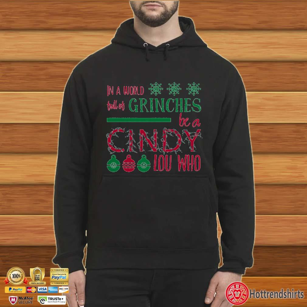 In a world full of Grinches be a Cindy lou who Christmas sweater Hoodie