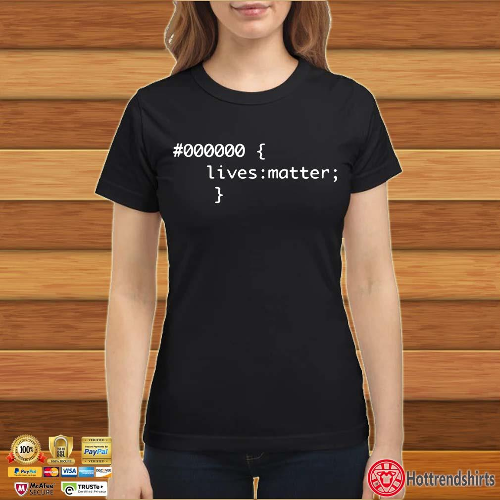000000 Lives Matter Shirt Ladies đen