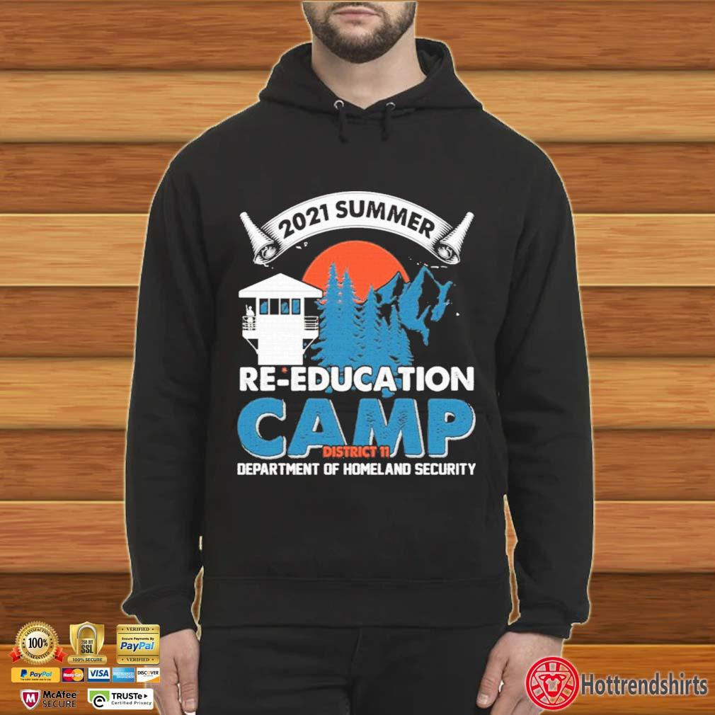 2021 Summer Re-education Camp Department Of Homeland Security T-Shirt Hoodie