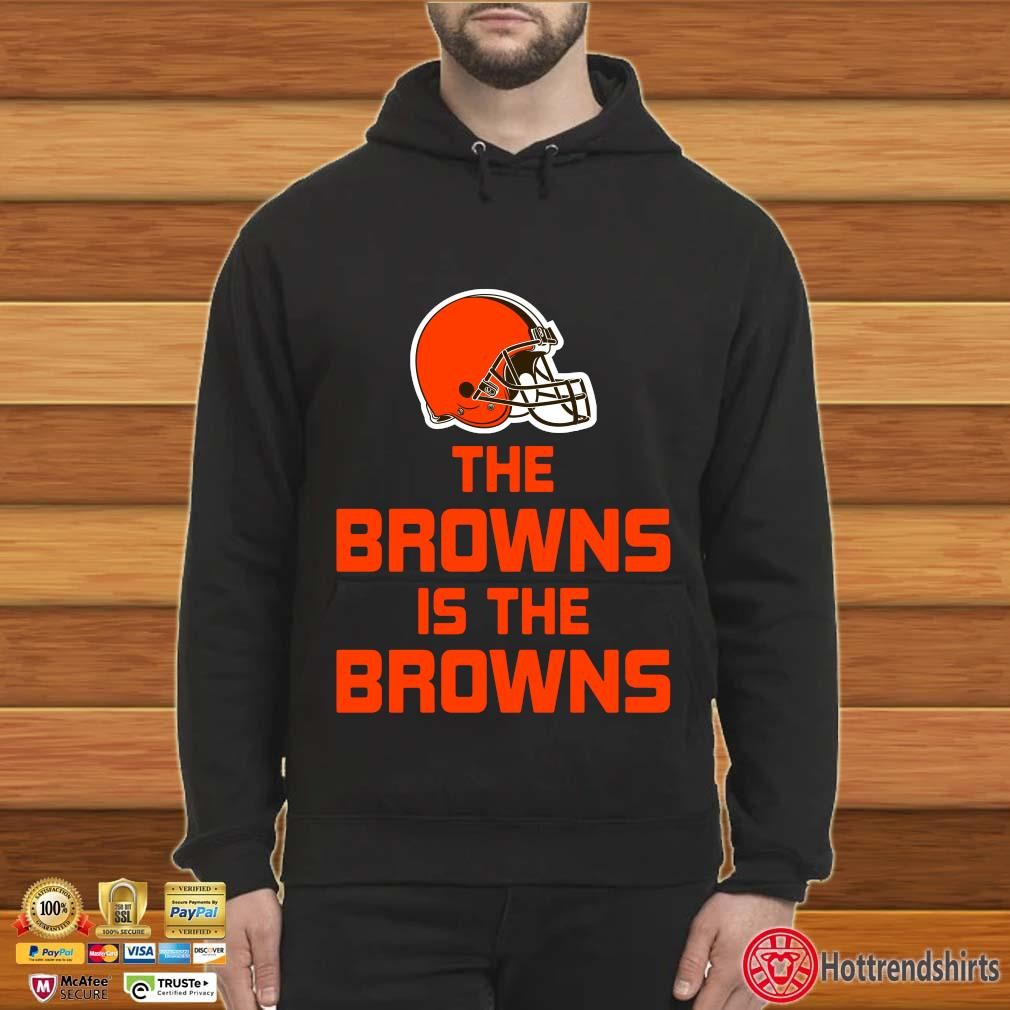 Funny The Cleveland Browns is the Browns s Hoodie