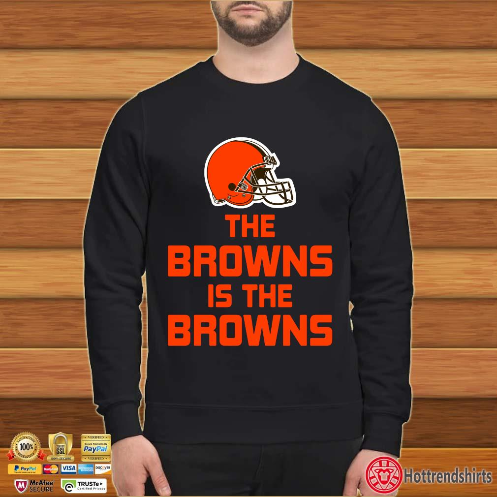 Funny The Cleveland Browns is the Browns s Sweater den