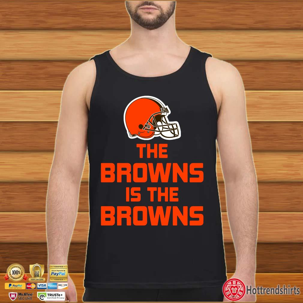 Funny The Cleveland Browns is the Browns s Tank top den