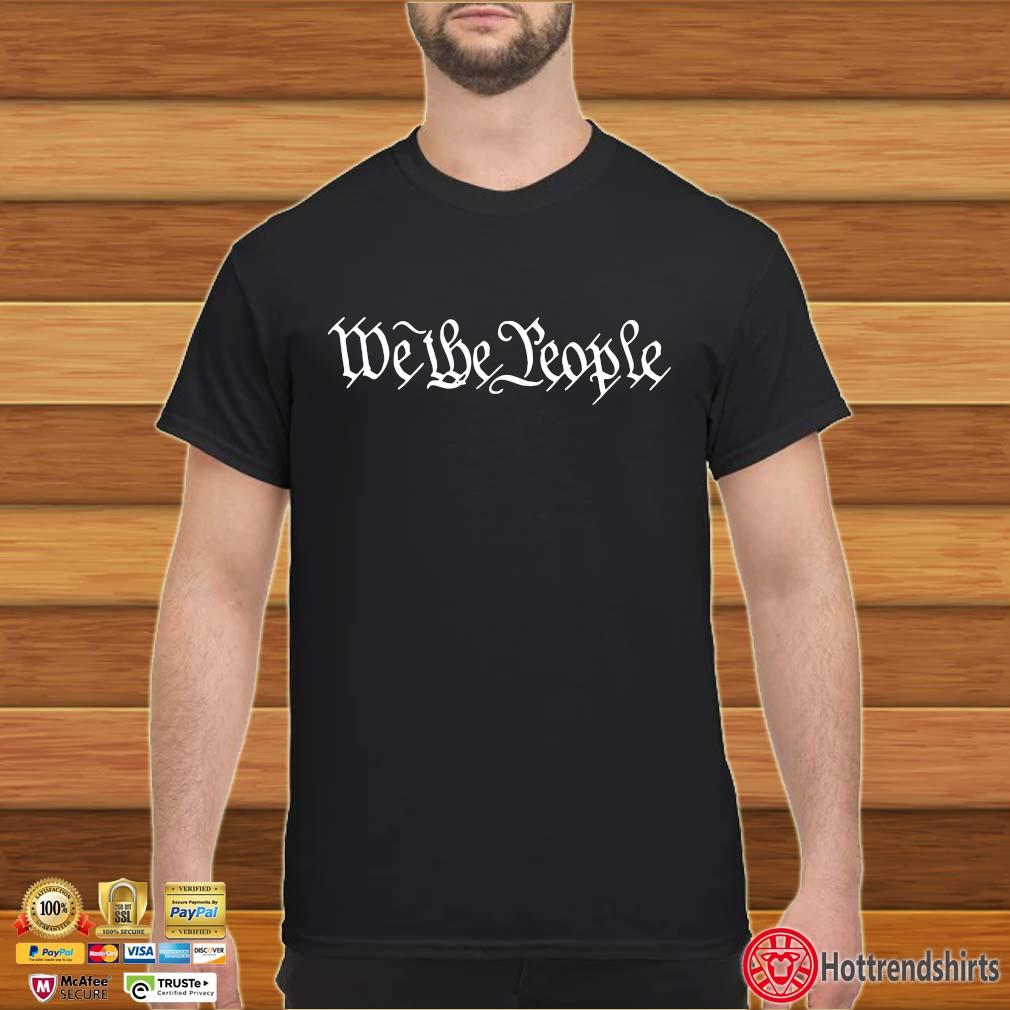 Funny we the people shirt