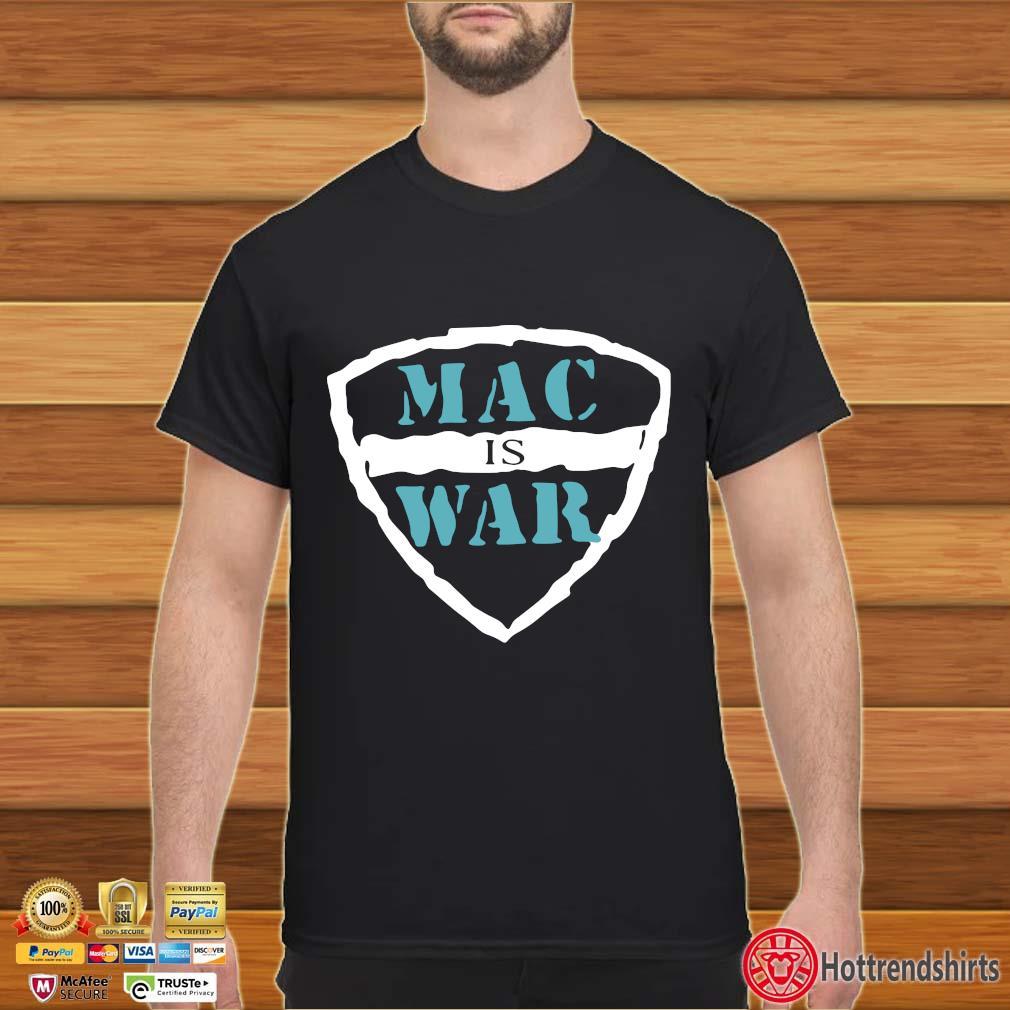 Mac is war tee shirt