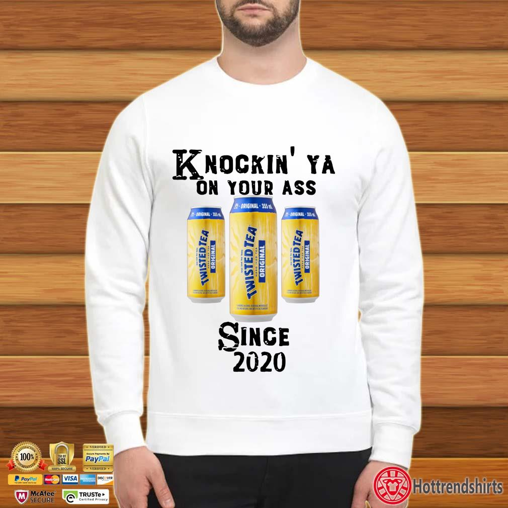 Twisted Tea knockin' ya on your ass since 2020 s Sweater trang