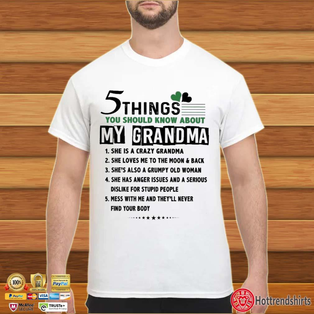 5 Things You Should Know About My Grandma St Patrick's Day Shirt