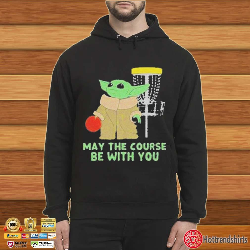 Baby Yoda May The Course Be With You Shirt Hoodie