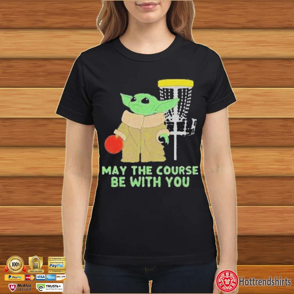 Baby Yoda May The Course Be With You Shirt Ladies đen