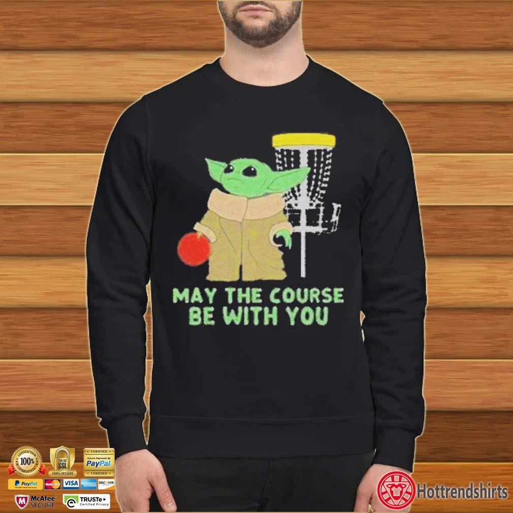 Baby Yoda May The Course Be With You Shirt Sweater den