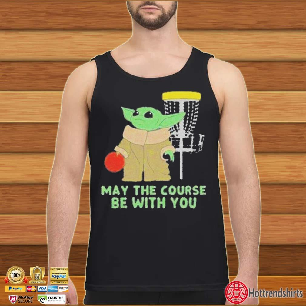 Baby Yoda May The Course Be With You Shirt Tank top den