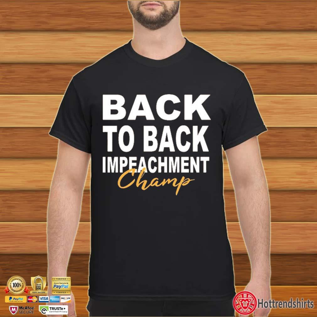 Back To Back Impeachment Champ Shirt