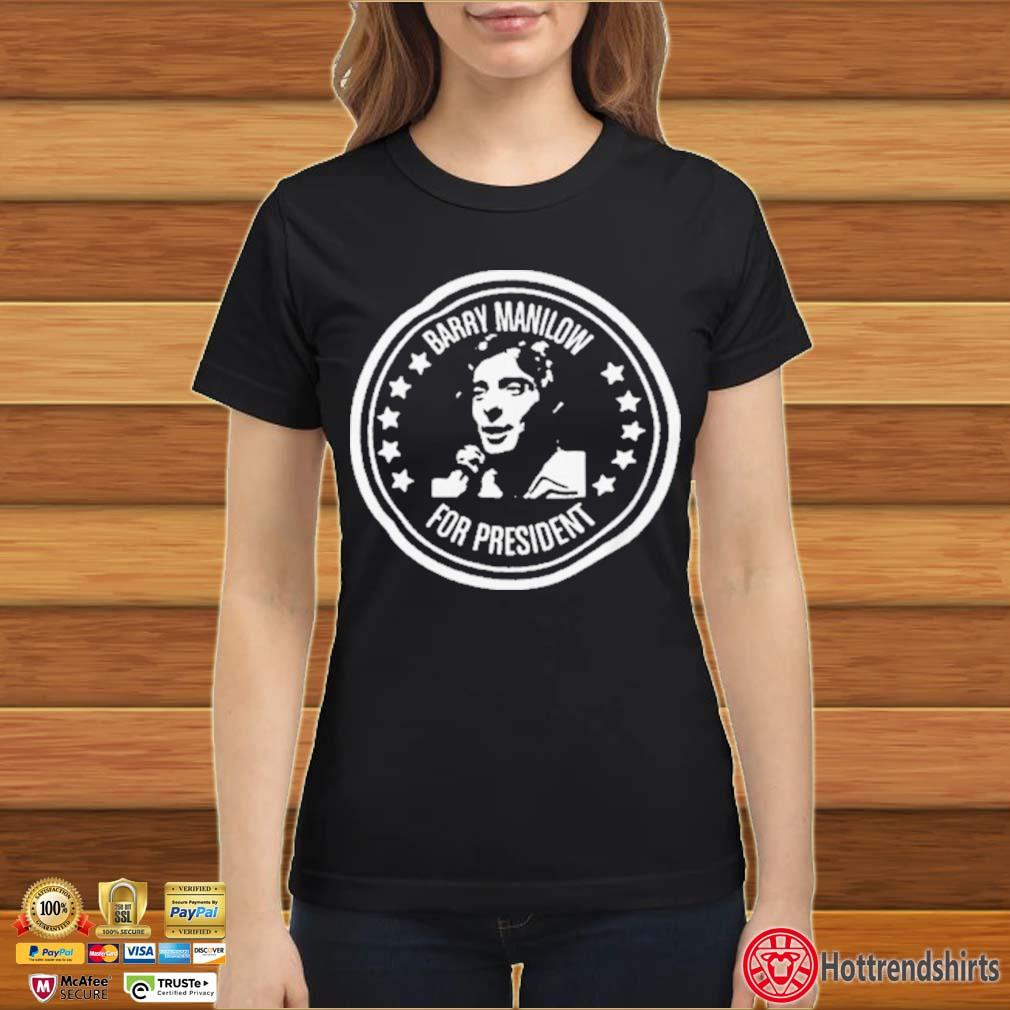 Barry Manilow for President Shirt Ladies đen