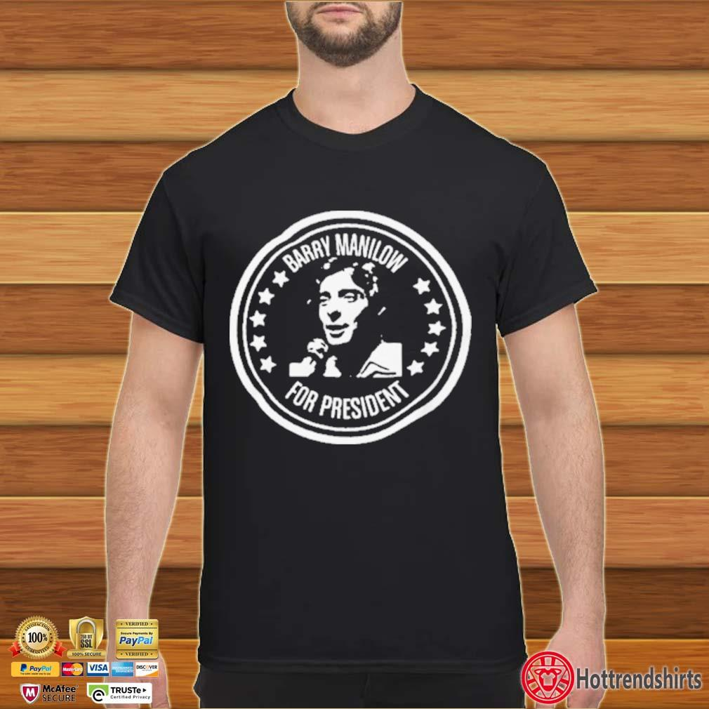 Barry Manilow for President Shirt