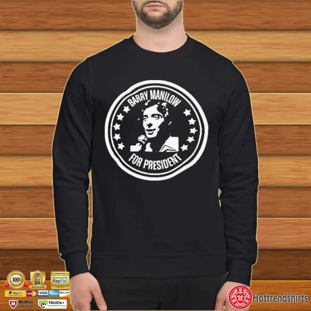 Barry Manilow for President Shirt Sweater den