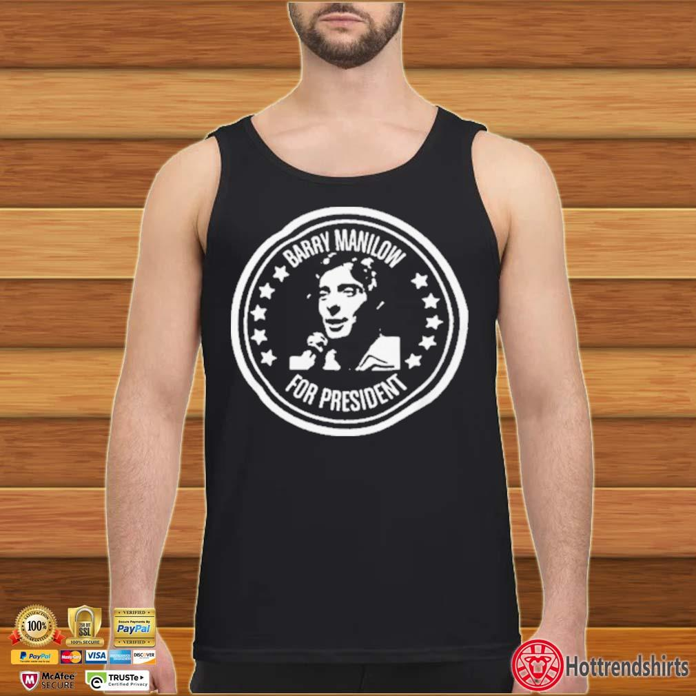 Barry Manilow for President Shirt Tank top den