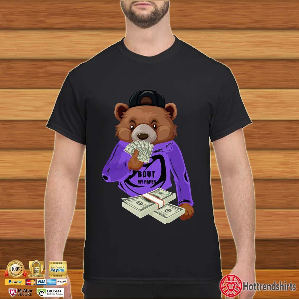 Bear bout my paper shirt