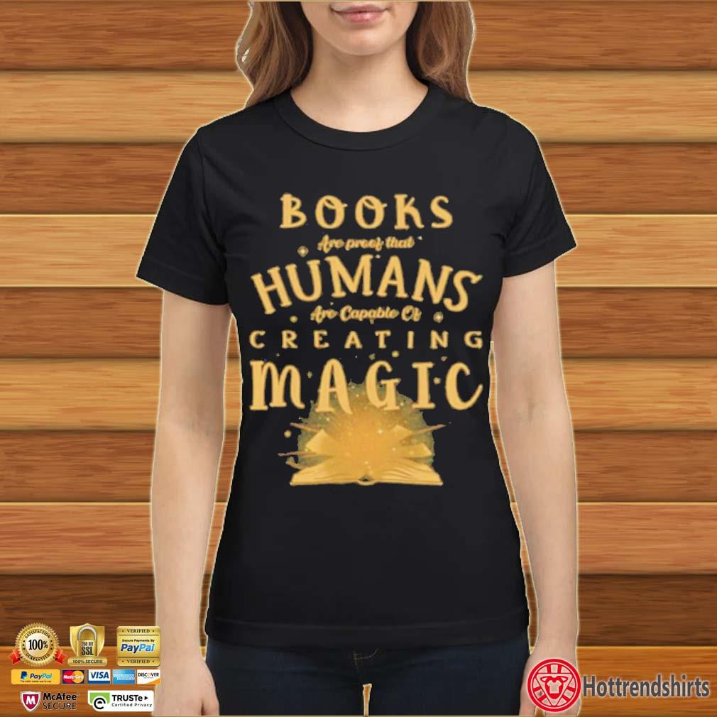 Books Are Proof That Humans Are Capable Of Creating Magic s Ladies đen