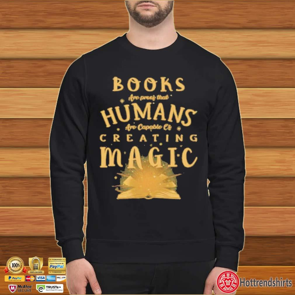 Books Are Proof That Humans Are Capable Of Creating Magic s Sweater den