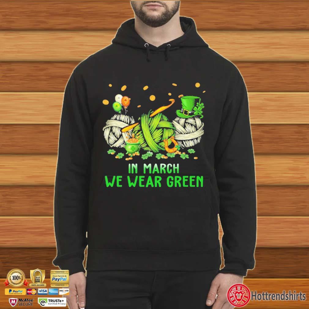 Crochet In March We Wear Green Shirt Hoodie