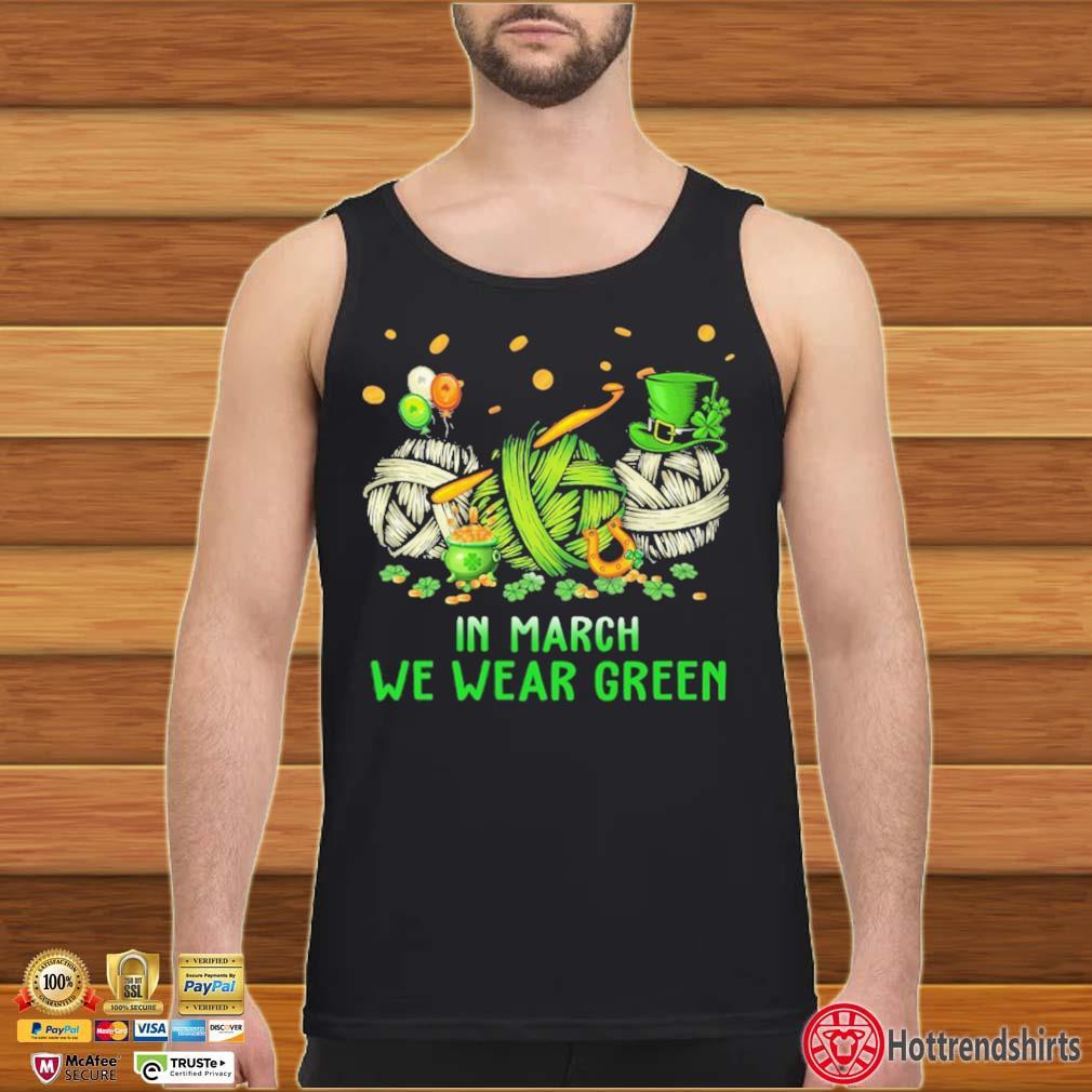 Crochet In March We Wear Green Shirt Tank top den