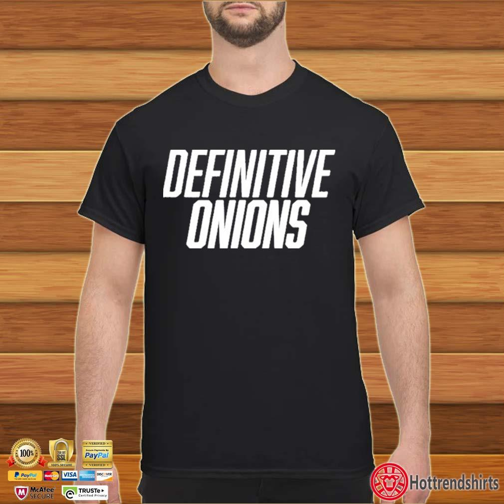 Definitive Onions Shirt