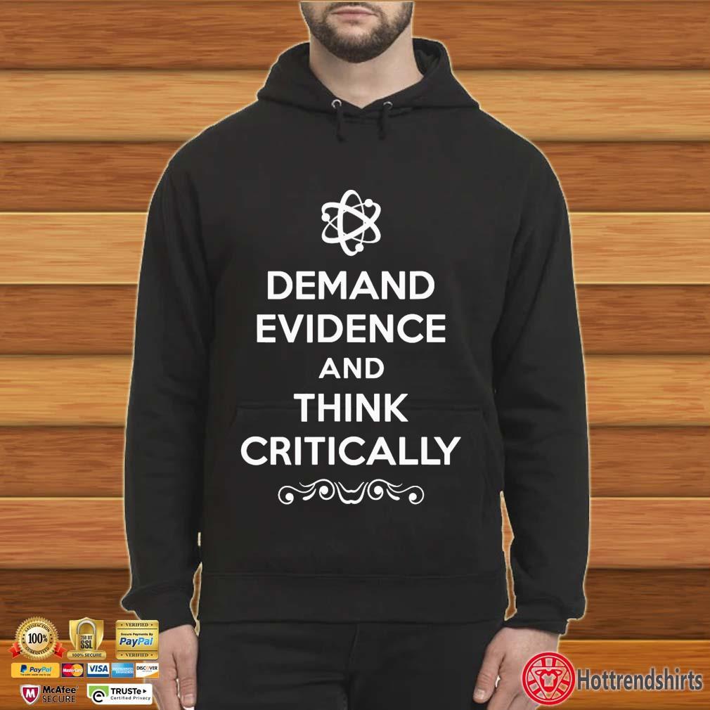 Demand Evidence Think Critically Shirt Hoodie
