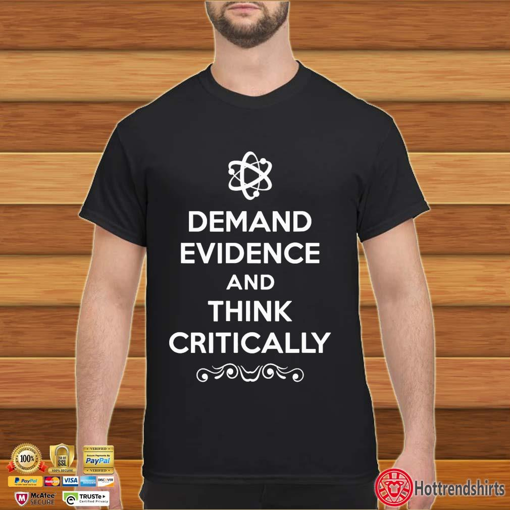 Demand Evidence Think Critically Shirt