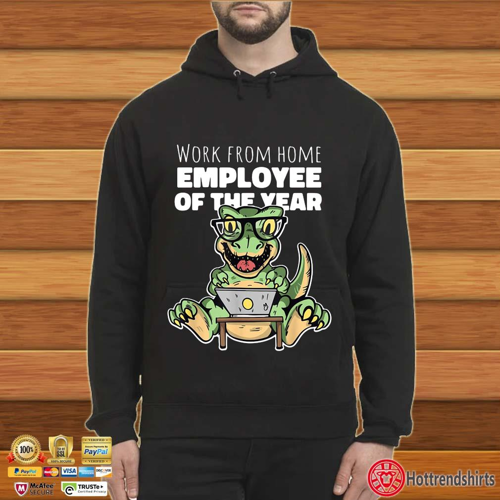 Dinosaurs work from home employee of the year s Hoodie