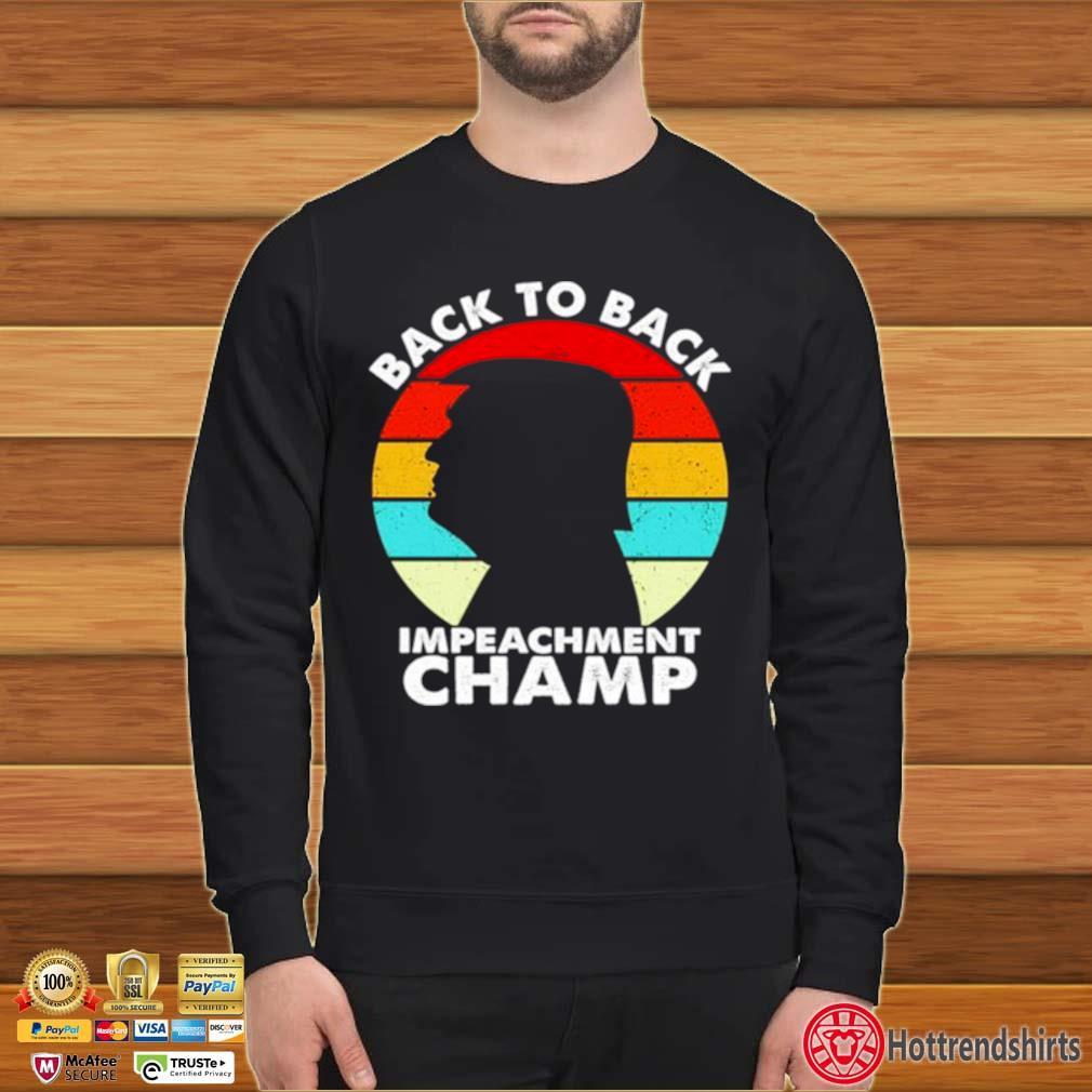 Donald Trump Back to back impeachment champ vintage s Sweater den