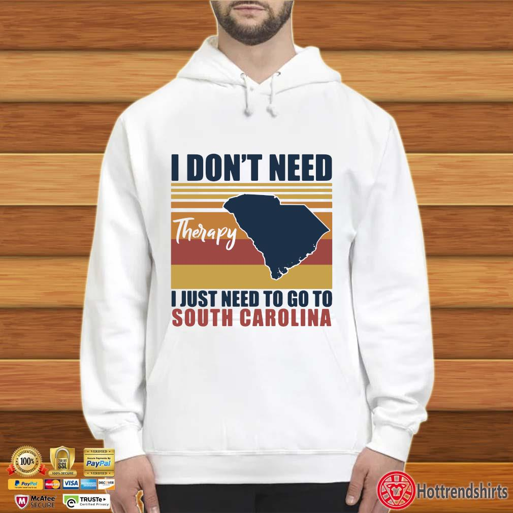 I don't need therapy I just need to go South Carolina vintage Hoodie trắng