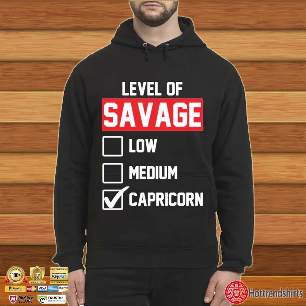 Level of savage low medium capricorn Hoodie