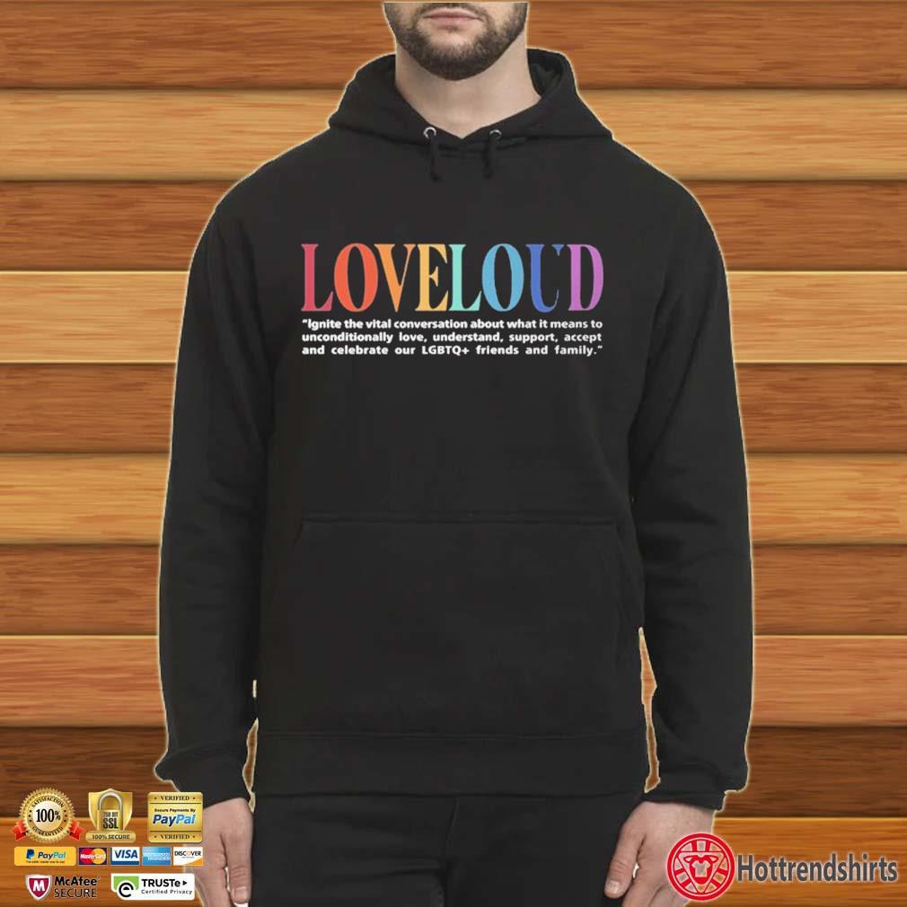 Loveloud Mission Statement Shirt Hoodie