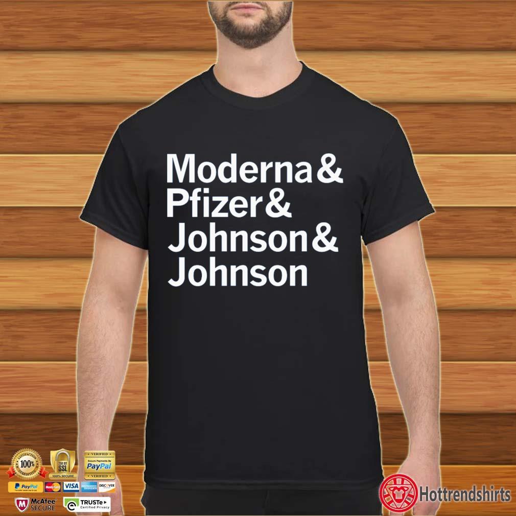 Moderna and Pfizer and Johnson and Johnson shirt