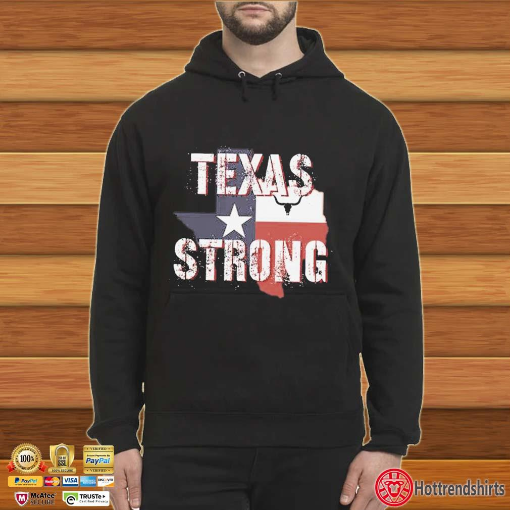 Texas Flag Strong 2021 Shirt Hoodie