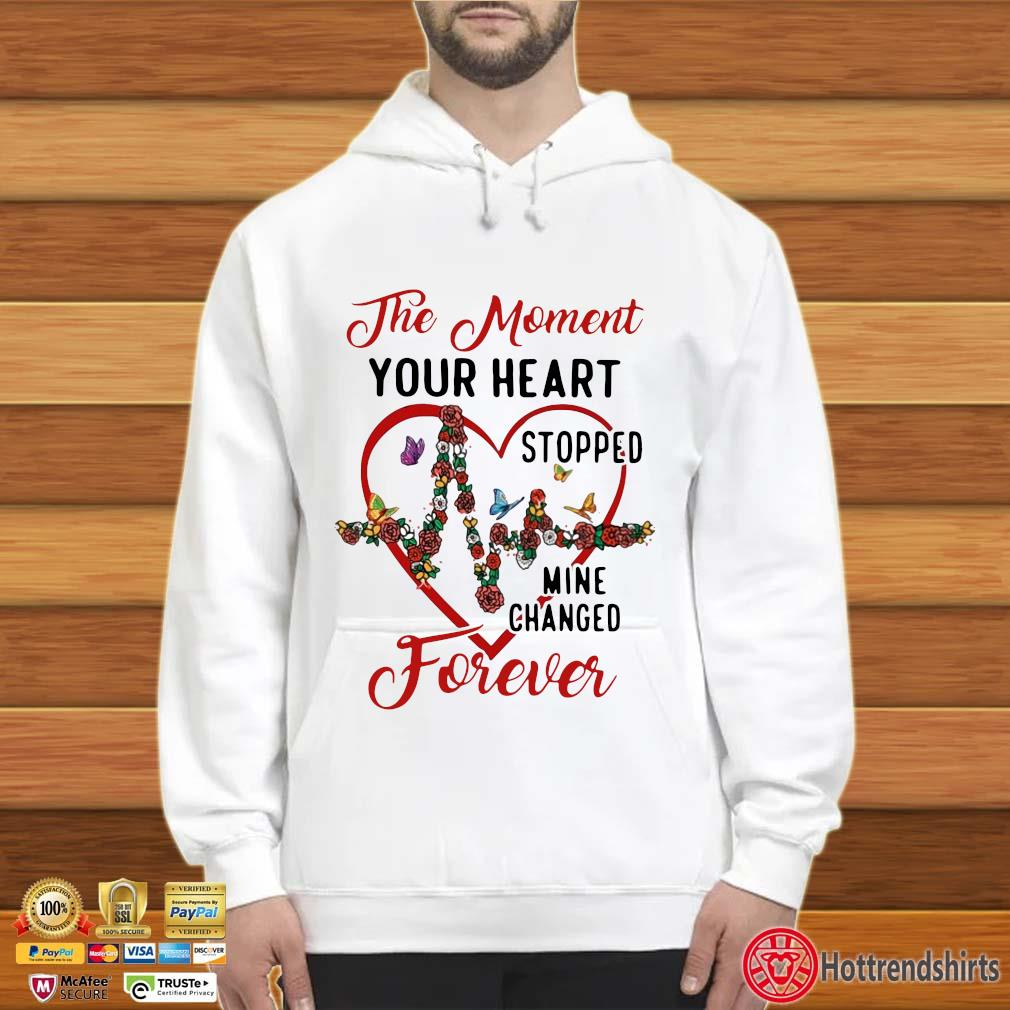The moment your heart stopped mine changed forever Hoodie trắng