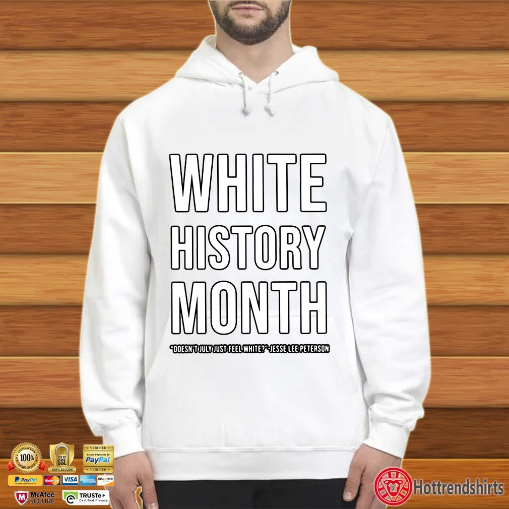 White history month doesn't july just feel white jesse lee peterson s Hoodie trắng
