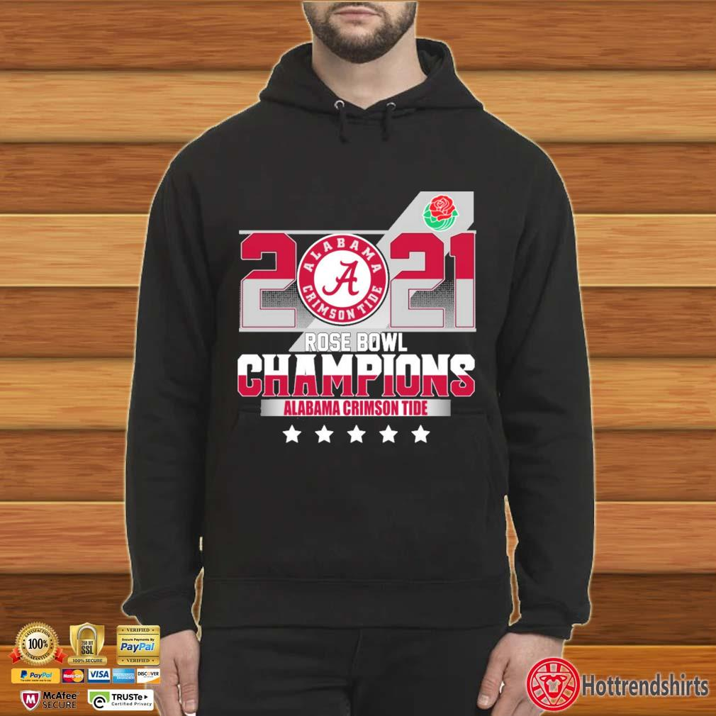 2021 Alabama Crimson Tide Rose Bowl Champions Shirt Hoodie