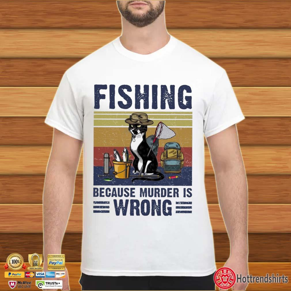 Black cat fishing because murder is wrong vintage shirt